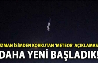 Uzman isimden korkutan 'meteor' açıklaması:...