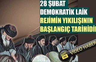 28 şubat demokratik,laik rejimin yıkılışının...