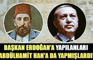Başkan Erdoğan'a yapılanları Abdülhamit Han'a...