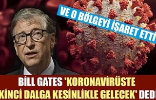 Bill Gates 'Koronavirüste ikinci dalga kesinlikle...