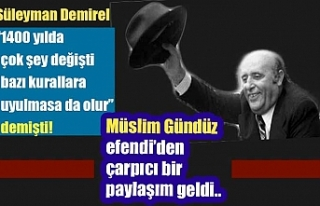 Müslim Gündüz Efendi'den Süleyman Demirel...