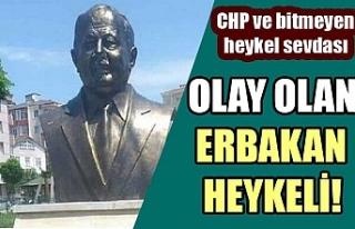 Tekirdağ'daki Erbakan'ın heykeli olay...