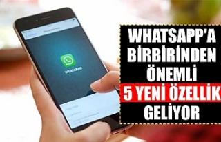 WhatsApp'a birbirinden önemli 5 yeni özellik...