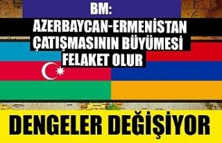 BM: Azerbaycan-Ermenistan çatışmasının büyümesi...