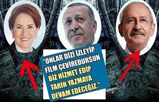 Erdoğan: Onlar film çevirsinler, biz tarih yazacağız