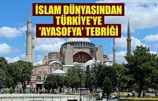 İslam dünyasından Türkiye'ye 'Ayasofya'...