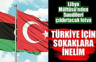 Libya Müftüsü Türkiye için halkı sokağa davet...