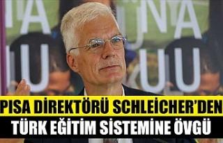 PISA Direktörü Schleicher'den Türk eğitim sistemine...