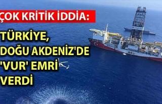 Çok kritik iddia: Türkiye, Doğu Akdeniz'de...