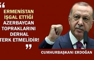 Cumhurbaşkanı Erdoğan: Ermenistan işgal ettiği...