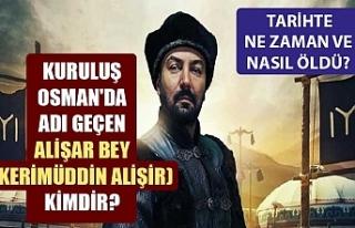 Kuruluş Osman'da geçen Alişar Bey (Kerimüddin...