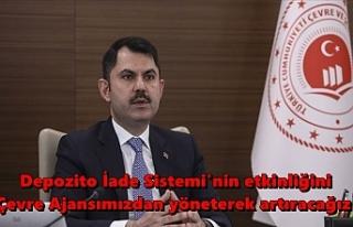 Çevre ve Şehircilik Bakanı Kurum: Depozito İade...