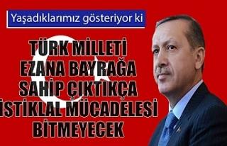 Cumhurbaşkanı Erdoğan: Türk milletinin istiklal...