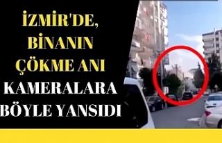 İzmir'de, binaların çökme anı kameralara...