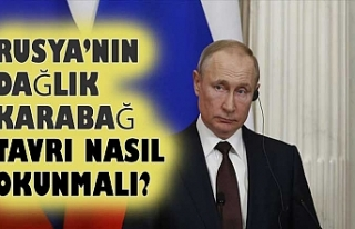 Rusya'nın Dağlık Karabağ tavrı nasıl okunmalı?