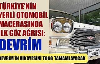 Türkiye'nin yerli otomobil macerasında ilk...