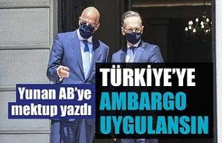 Yunanistan'dan 'Türkiye'ye ambargo...