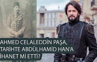 Ahmed Celaleddin Paşa, tarihte Abdülhamid Han'a...