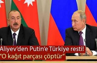 Aliyev'den Putin'e: Türkiye olmazsa o kağıt...