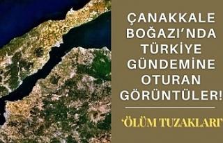 Çanakkale Boğazı'nda Türkiye gündemine oturan...