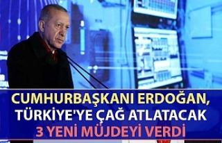 Cumhurbaşkanı Erdoğan, Türkiye'ye çağ atlatacak...