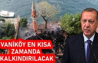 Cumhurbaşkanı Erdoğan: Vaniköy Camii'nde çıkan...