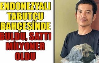 Endonezyalı tabutçu bahçesinde buldu, sattı, milyoner...