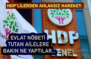 HDP'lilerden ahlaksız hareket: Evlat nöbeti tutan...