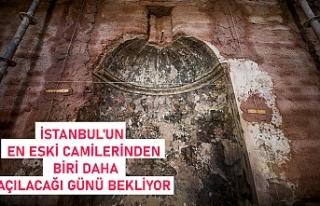 İstanbul'un en eski mabetlerinden biri ibadete...