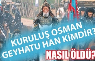 Kuruluş Osman Geyhatu Han kimdir?