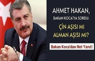Ahmet Hakan, Bakan Koca'ya sordu: Çin aşısı...