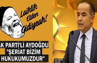 """Ak Parti'li milletvekili """"Şeriat bizim..."""