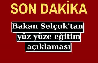 Bakan Selçuk'tan son dakika yüz yüze eğitim...