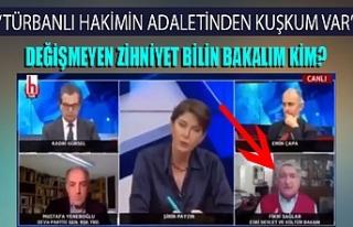 CHP'li Fikri Sağlar: Türbanlı hakimin adaletinden...