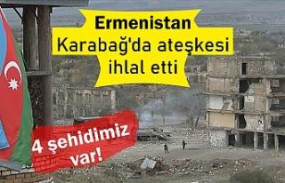 Ermenistan Dağlık Karabağ'da ateşkesi ihlal...
