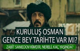 Kuruluş Osman Gence Bey tarihte var mı? Zabit Samedov...