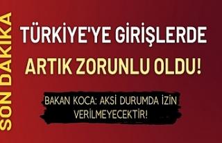 Türkiye'ye girişlerde artık zorunlu oldu!