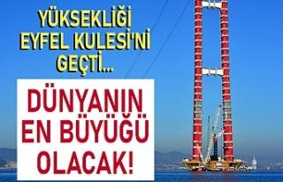 Yüksekliği Eyfel Kulesi'ni geçti... Dünyanın...