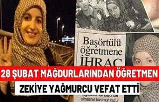 28 Şubat mağdurlarından öğretmen Zekiye Yağmurcu...