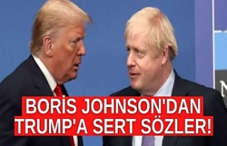 Boris Johnson'dan Trump'a sert sözler!