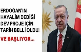 Erdoğan'ın hayalim dediği dev proje için...