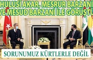 Hulusi Akar, Mesrur Barzani ve Mesud Barzani ile görüştü