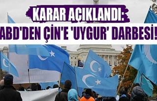 Karar açıklandı: ABD'den Çin'e 'Uygur'...