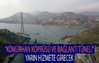 'Kömürhan Köprüsü ve Bağlantı Tüneli'...