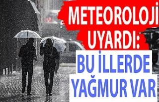 Meteoroloji uyardı: Bu illerde yağmur var