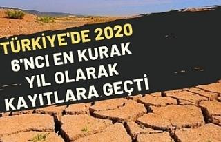 Türkiye'de 2020, 6'ncı en kurak yıl olarak...