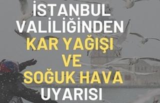 İstanbul Valiliğinden kar yağışı ve soğuk hava...