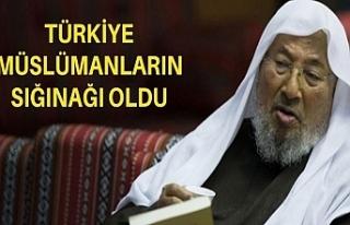 """""""Türkiye Müslümanların sığınağı oldu"""""""
