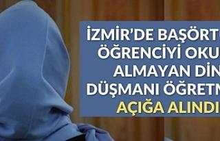İzmir'de başörtülü öğrenciyi okula almayan...