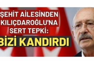 Şehit ailesinden Kılıçdaroğlu'na sert tepki:...